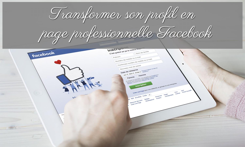 Transformer son profil Facebook en page professionnelle