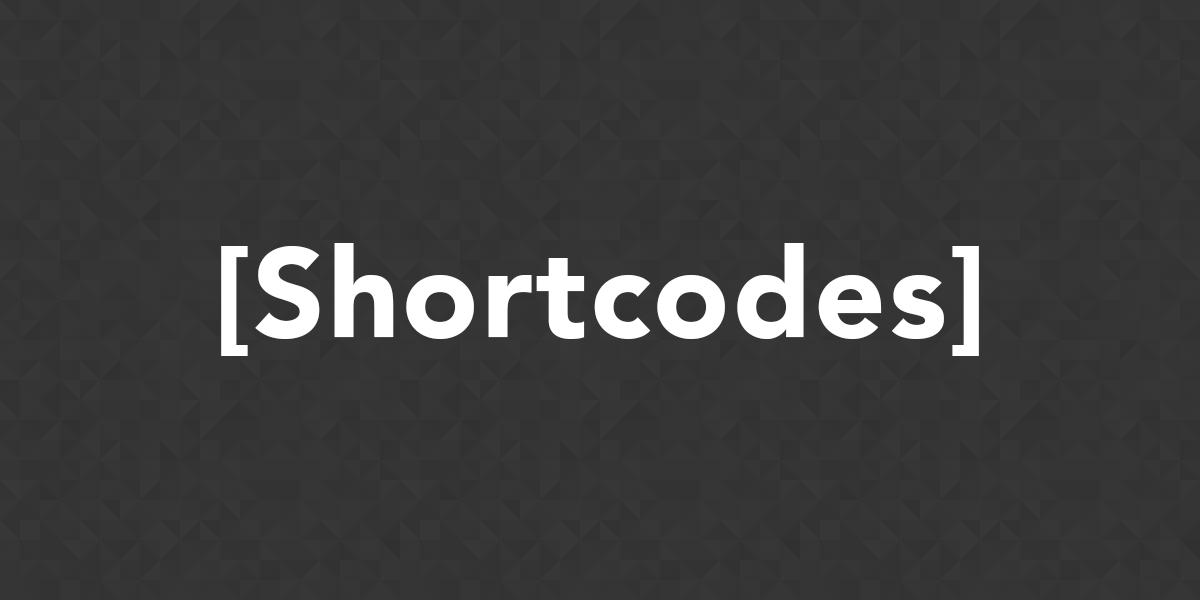 Comment utiliser les shortcodes ?
